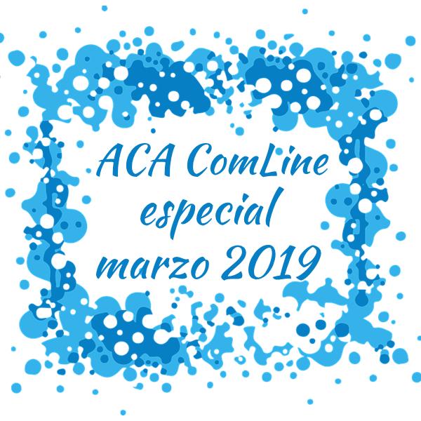 Boletín trimestral ACA ComLine - especial marzo 2019